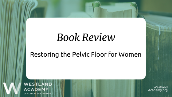 Book Review: Restoring the Pelvic Floor for Women